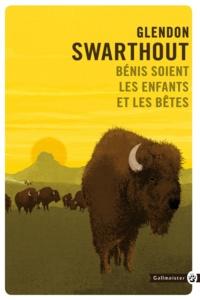 Glendon Swarthout - Bénis soient les enfants et les bêtes.