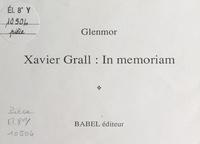 Glenmor - Xavier Grall : In memoriam.