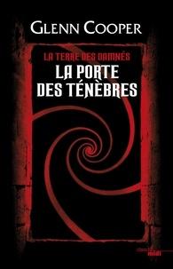 Glenn Cooper - La terre des damnés Tome 1 : La porte des ténèbres.