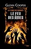 Glenn Cooper - La terre des damnés Tome 2 : Le feu des âmes.