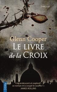 Glenn Cooper - Le livre de la croix.