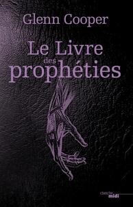 Glenn Cooper - Le livre des prophéties.