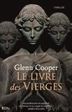 Glenn Cooper - Le livre des Vierges.