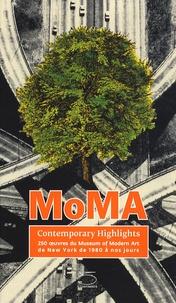 Glenn D. Lowry - MoMA Contemporary Highlights - 250 oeuvres du Museum of Modern Art de New York de 1980 à nos jours.