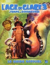 Glenn Dakin - L'âge de glace 3 - Le temps des dinosaures.