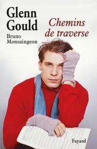 Glenn Gould - Chemins de traverse.