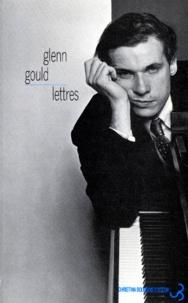 Glenn Gould - Lettres.
