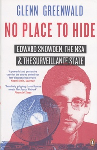 Glenn Greenwald - No Place to Hide - Edward Snowden, the NSA and the Surveillance State.