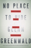 Glenn Greenwald - No Place to Hide - Edward Snowden, the NSA, and the U.S. Surveillance State.