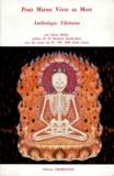 Glenn Mullin - POUR MIEUX VIVRE SA MORT. - Anthologie tibétaine.