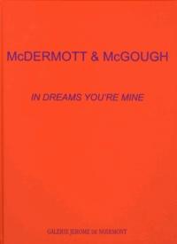 Glenn O'Brien - McDermott & McGough - In Dream's You're Mine.
