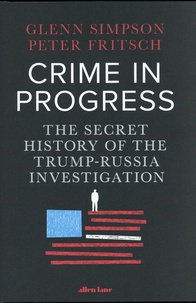 Deedr.fr Crime in Progress - The Secret History of the Trump-Russia Investigation Image