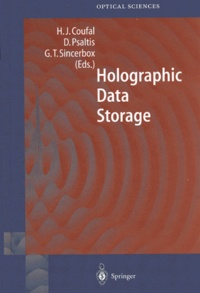 Glenn-T Sincerbox et Hans-J Coufal - Holographic Data Storage.