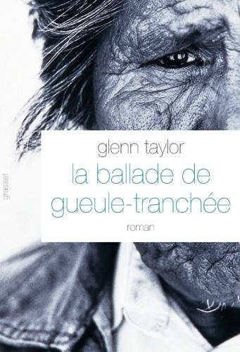 Glenn Taylor - La ballade de gueule-tranchée.