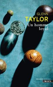 Glenn Taylor - Un homme loyal.