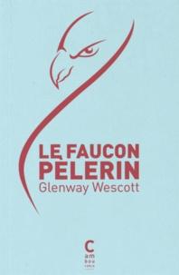 Glenway Wescott - Le faucon pèlerin.