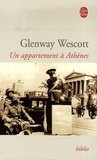 Glenway Wescott - Un appartement à Athènes.