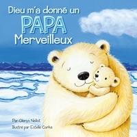 Glenys Nellist - Dieu m'a donné un papa merveilleux.