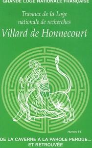 GLNF - Travaux de la Loge nationale de recherches Villard de Honnecourt N° 51/2002 : De la caverne à la parole perdue... et retrouvée.