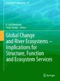 R. Jan Stevenson - Global Change and River Ecosystems - Implications for Structure, Function and Ecosystem Services.