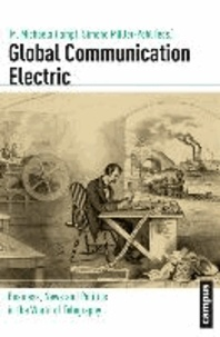 Global Communication Electric - Business, News and Politics in the World of Telegraphy.