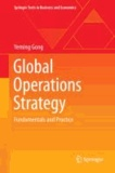 Global Operations Strategy - Fundamentals and Practice.