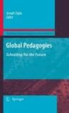 Joseph Zajda - Global Pedagogies - Schooling for the Future.