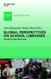 Global Perspectives on School Libraries - Projects and Practices.