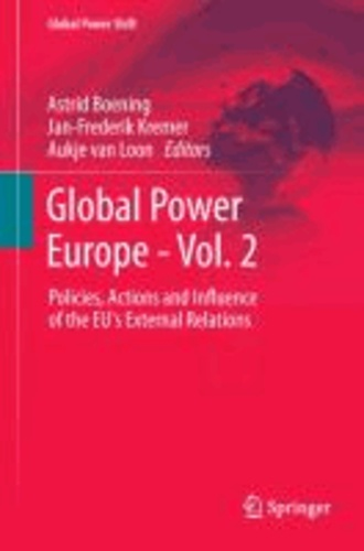 Global Power Europe - Vol. 2 - Policies, Actions and Influence of the EU's External Relations.