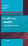 Joseph Zajda - Global Values Education - Teaching Democracy and Peace.