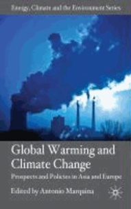 Global Warming and Climate Change - Prospects and Policies in Asia and Europe.