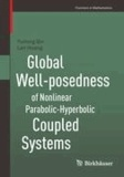 Global Well-posedness of Nonlinear Parabolic-Hyperbolic Coupled Systems.