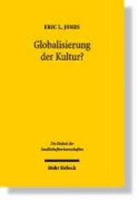Globalisierung der Kultur? - Kulturhistorische Ängste und ökonomische Anreize.