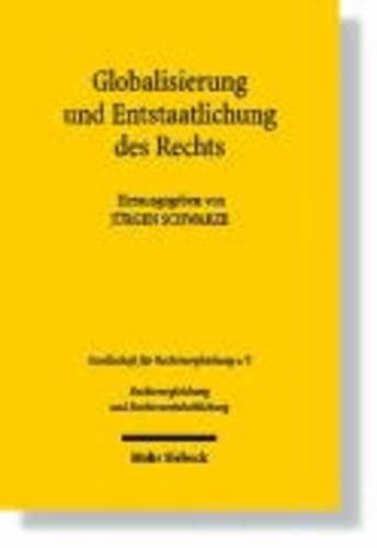 Globalisierung und Entstaatlichung des Rechts. Teilband 1 - Beiträge zum Öffentlichen Recht, zum Europarecht, zum Arbeits- und Sozialrecht und zum Strafrecht.