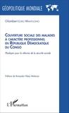 Glombert Loko Mantuono - Couverture sociale des maladies à caractère professionnel en République Démocratique du Congo - Plaidoyer pour la réforme de la sécurité sociale.
