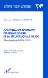 Glombert Loko Mantuono - Gouvernance normative du régime général de la sécurité sociale en RDC - Bilan analytique de 1908 à 2013.