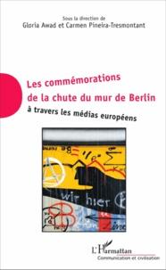 Gloria Awad et Carmen Pineira-Tresmontant - Les commémorations de la chute du mur de Berlin à travers les médias européens.