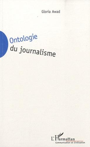Gloria Awad - Ontologie du journalisme.