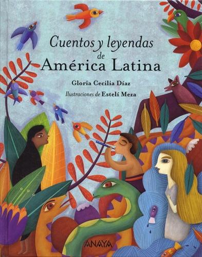 Gloria-Cecilia Diaz - Cuentos y leyendas de America Latina.