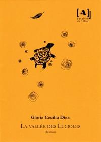 Gloria Cecilia Diaz - La vallée des lucioles.