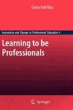 Gloria Dall'Alba - Learning to be Professionals.