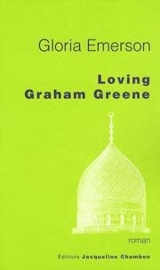 Gloria Emerson - Loving Graham Greene.