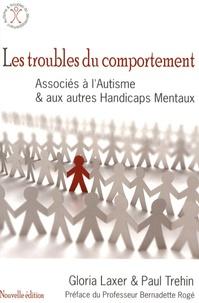 Gloria Laxer - Les troubles du comportement associés à l'autisme et autres handicaps mentaux.