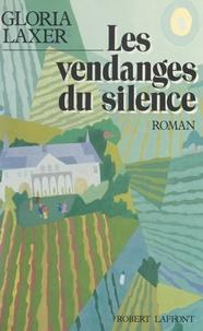 Gloria Laxer - Les vendanges du silence.