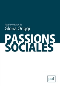 Gloria Origgi - Passions sociales.