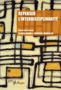 Gloria Origgi et Frédéric Darbellay - Repenser l'interdisciplinarité.