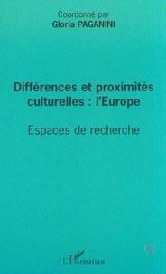 Gloria Paganini et  Collectif - Différences et proximités culturelles : l'Europe - Espaces de recherche.