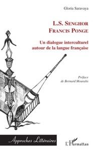 Gloria Saravaya - Un dialogue interculturel - Senghor - Francis Ponge autour de la langue française.