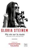 Gloria Steinem - Ma vie sur la route - Mémoires d'une icône féministe.