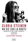 Gloria Steinem - Ma vie sur la route.